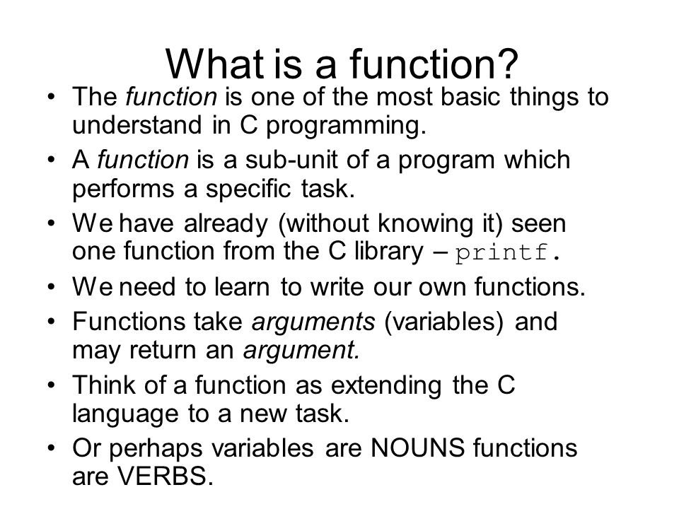 An example function Prototype(declaration) the function Call the function, i dan j sebagai input Function definition function header Argumen / Parameter Return value type : menandakan tipe data yang di-return oleh fungsi tsb