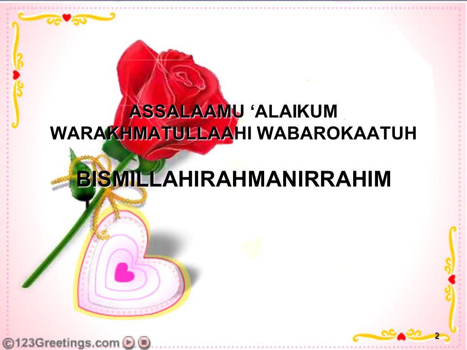 23 ALHAMDULILLAHIRABBIL'ALAMIN WASSALAAMU 'ALAIKUM WARAKHMATULLAAHI WABAROKAATUH