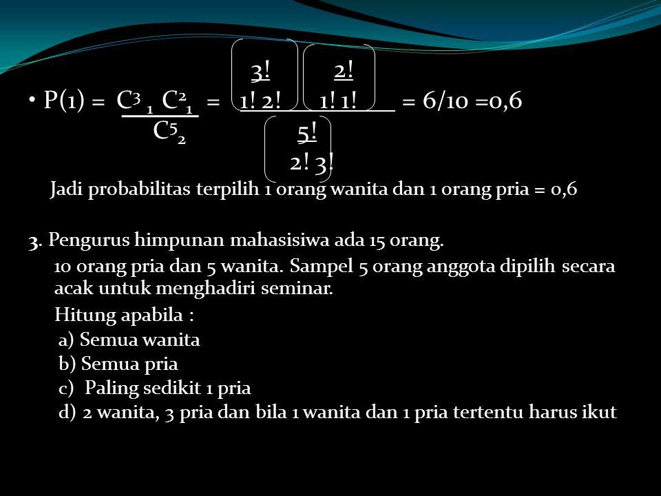 3.2. P(1) = C 3 1 C 2 1 = 1. 2. 1. 1. = 6/10 =0,6 C 5 2 5.
