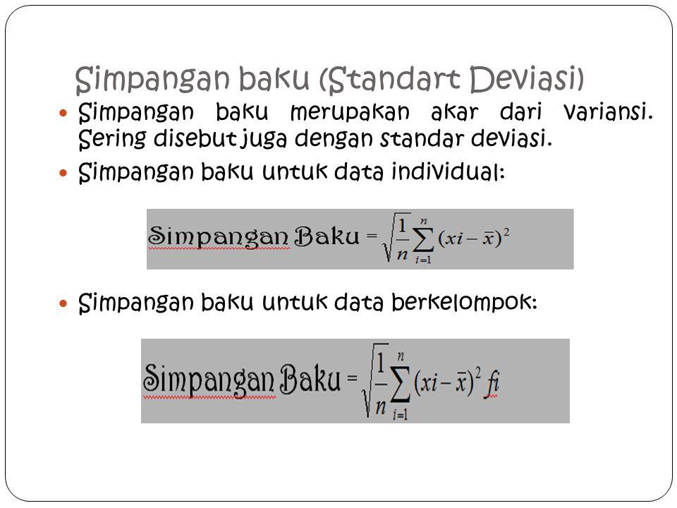 Simpangan baku (Standart Deviasi) Simpangan baku merupakan akar dari variansi.
