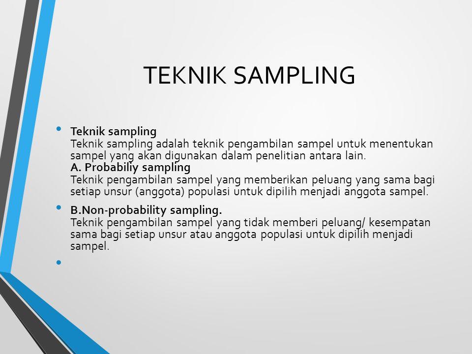 TEKNIK SAMPLING Teknik sampling Teknik sampling adalah teknik pengambilan sampel untuk menentukan sampel yang akan digunakan dalam penelitian antara l