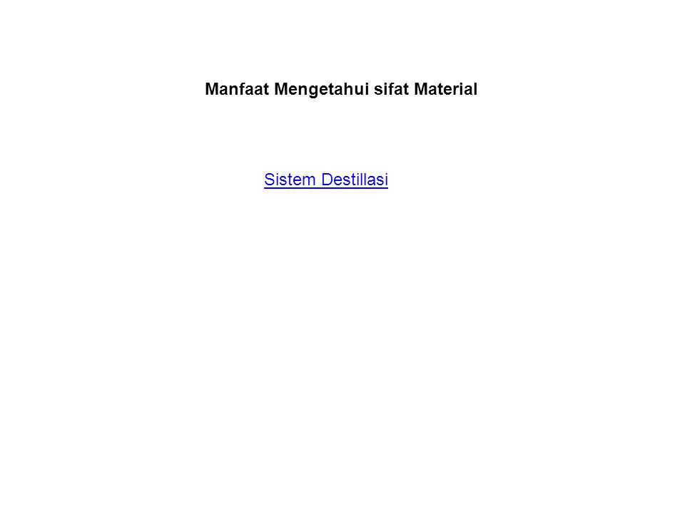 Manfaat Mengetahui sifat Material Sistem Destillasi