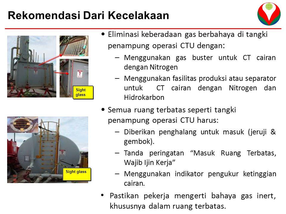 VICO Indonesia Rekomendasi Dari Kecelakaan Eliminasi keberadaan gas berbahaya di tangki penampung operasi CTU dengan : – Menggunakan gas buster untuk
