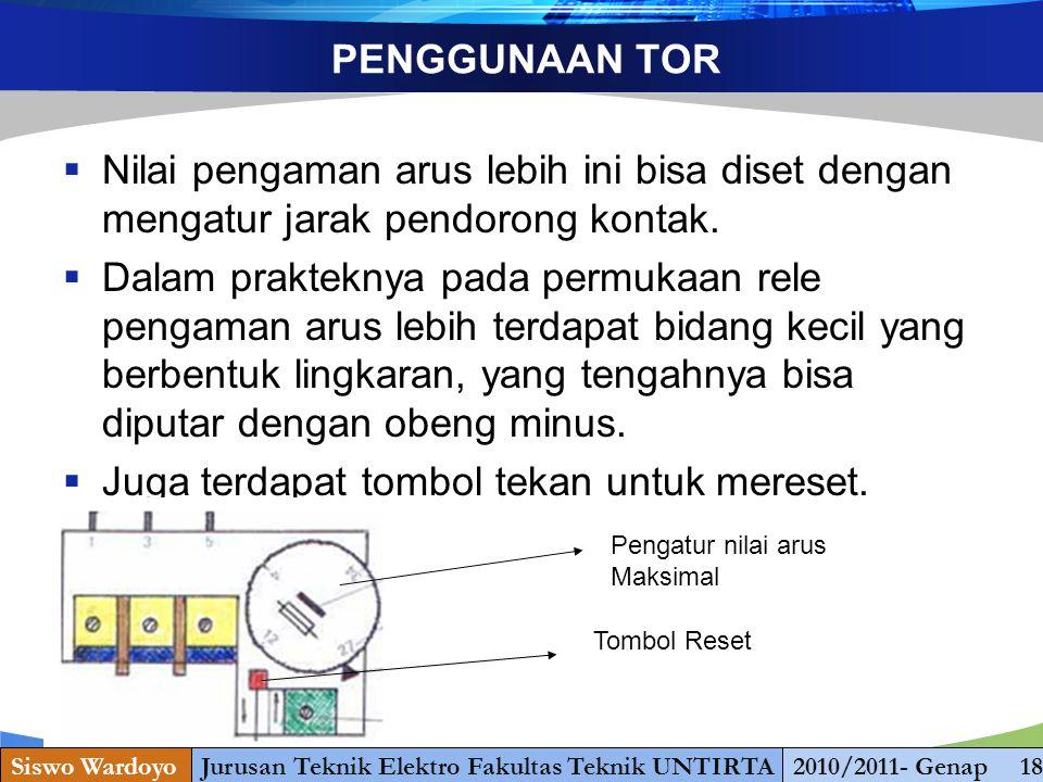 www.themegallery.com PENGGUNAAN TOR  Nilai pengaman arus lebih ini bisa diset dengan mengatur jarak pendorong kontak.  Dalam prakteknya pada permuka