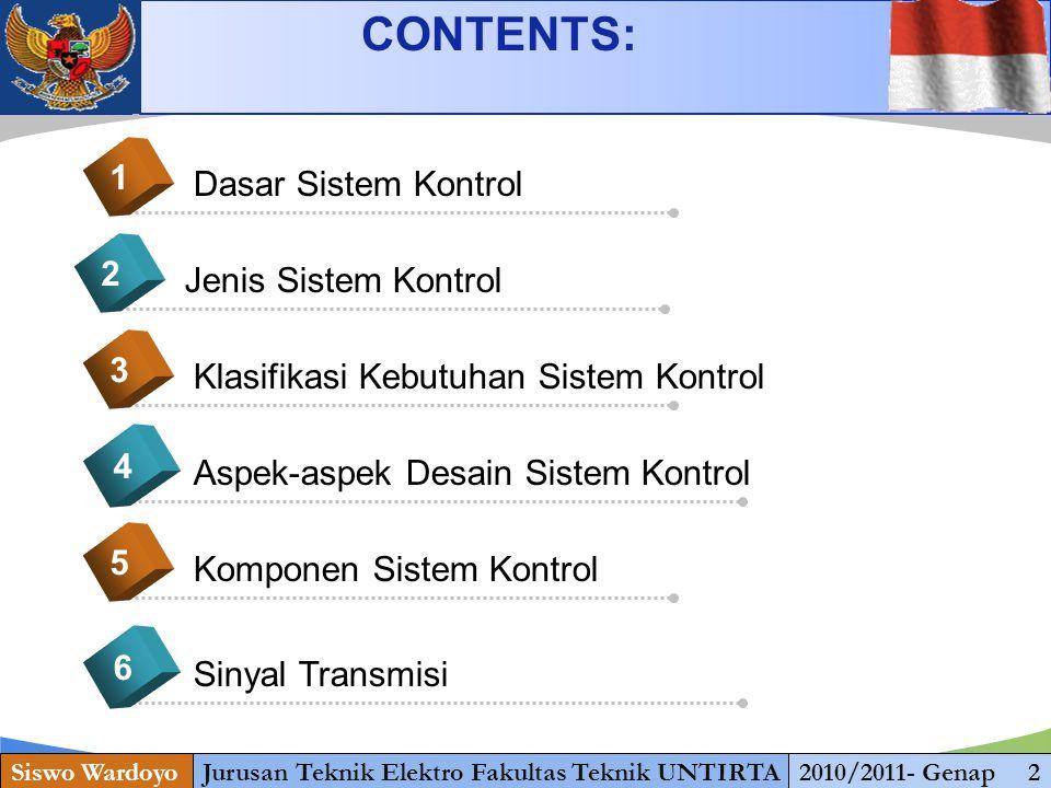 www.themegallery.com Dasar Sistem Kontrol 1 Jenis Sistem Kontrol 2 Klasifikasi Kebutuhan Sistem Kontrol 3 Aspek-aspek Desain Sistem Kontrol 4 CONTENTS