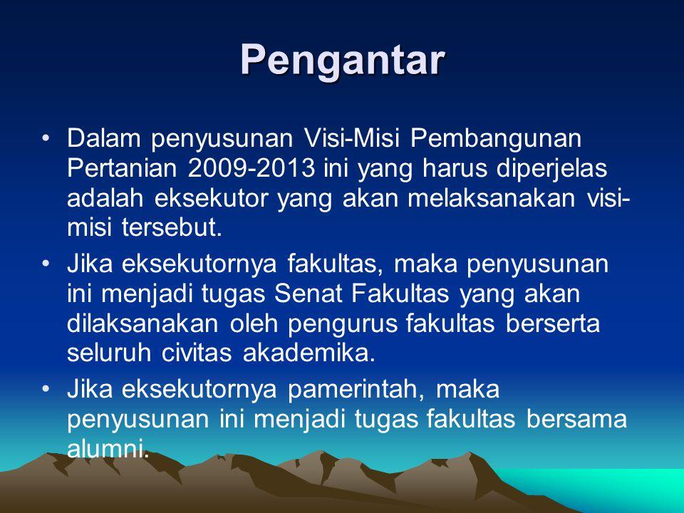 POKOK-POKOK PIKIRAN VISI-MISI PEMBANGUNAN PERTANIAN 2009-2013 Irham