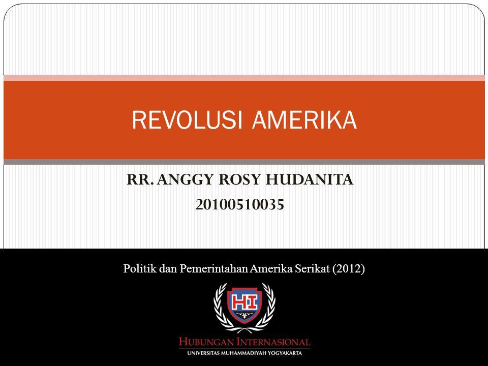RR. ANGGY ROSY HUDANITA 20100510035 REVOLUSI AMERIKA Politik dan Pemerintahan Amerika Serikat (2012)