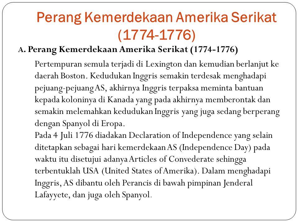 B.Perkembangan Amerika Serikat Ketika Declaration of Independence yang disusun oleh Thomas Jefferson ditandatangani, AS hanya terdiri dari 13 negara bagian.
