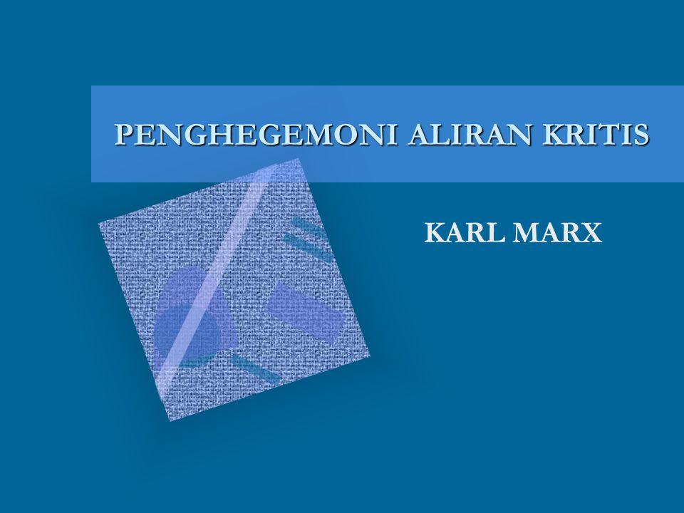 PENGHEGEMONI ALIRAN KRITIS KARL MARX