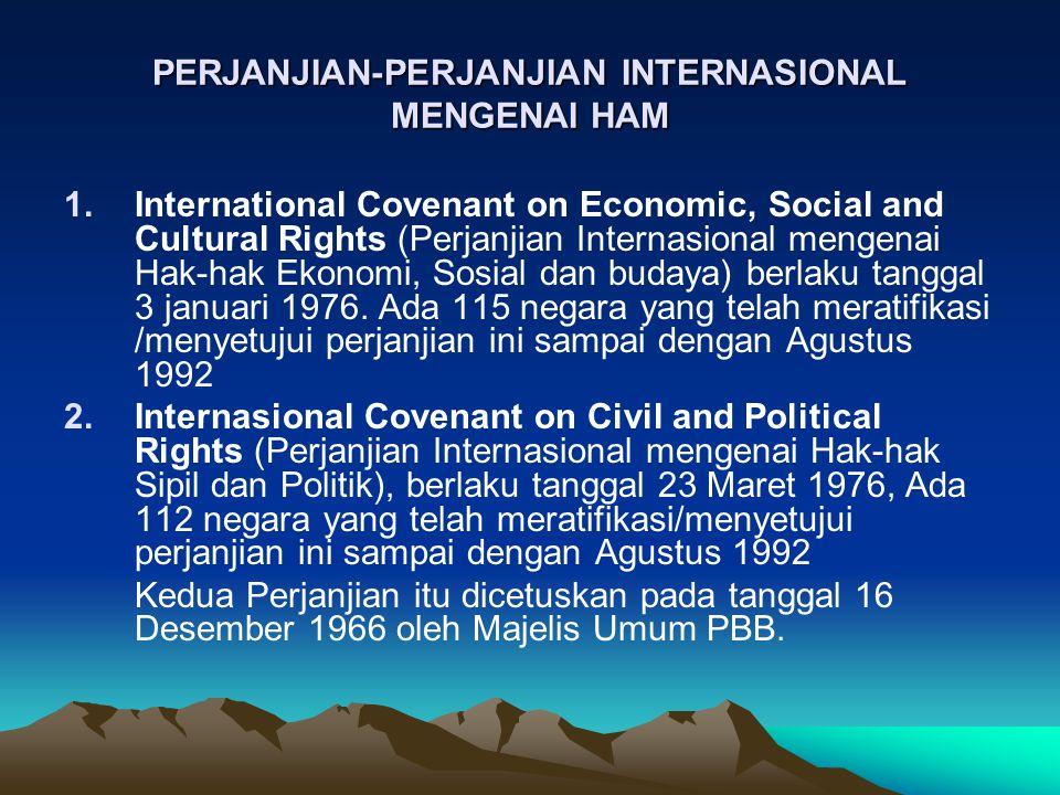 PERJANJIAN-PERJANJIAN INTERNASIONAL MENGENAI HAM 1.International Covenant on Economic, Social and Cultural Rights (Perjanjian Internasional mengenai H