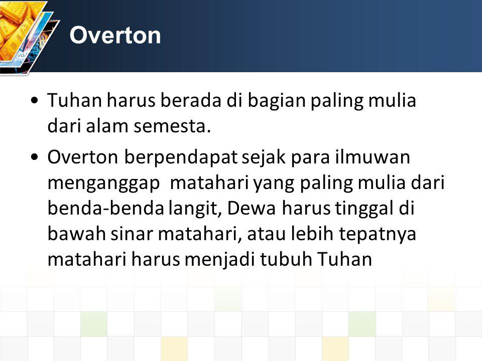 Overton Tuhan harus berada di bagian paling mulia dari alam semesta.