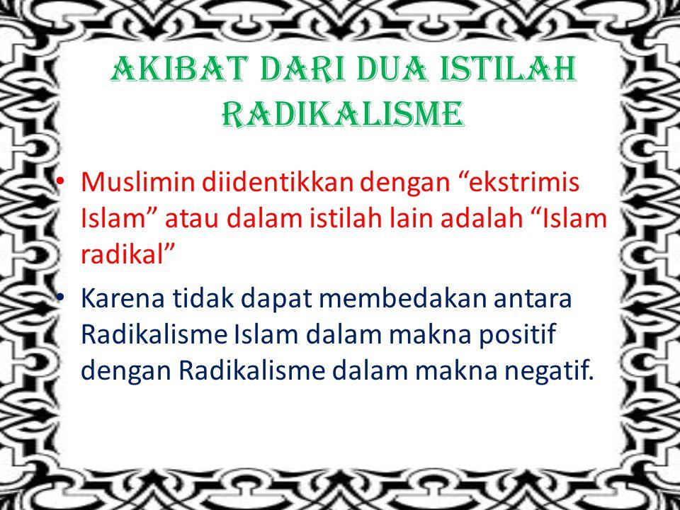 Radikalisme di kalangan umat islam ishlah (perbaikan) atau Tajdid (pembaharuan) ghuluw (melampaui batas) atau ifrath (keterlaluan)