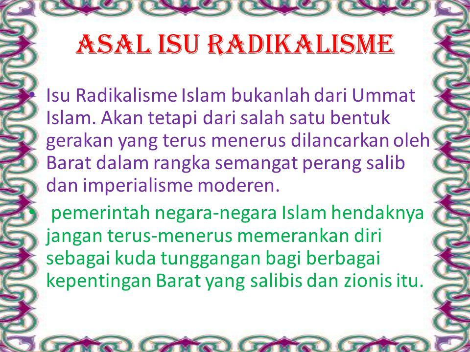 AKIBAT DARI DUA ISTILAH RADIKALISME Muslimin diidentikkan dengan ekstrimis Islam atau dalam istilah lain adalah Islam radikal Karena tidak dapat membedakan antara Radikalisme Islam dalam makna positif dengan Radikalisme dalam makna negatif.