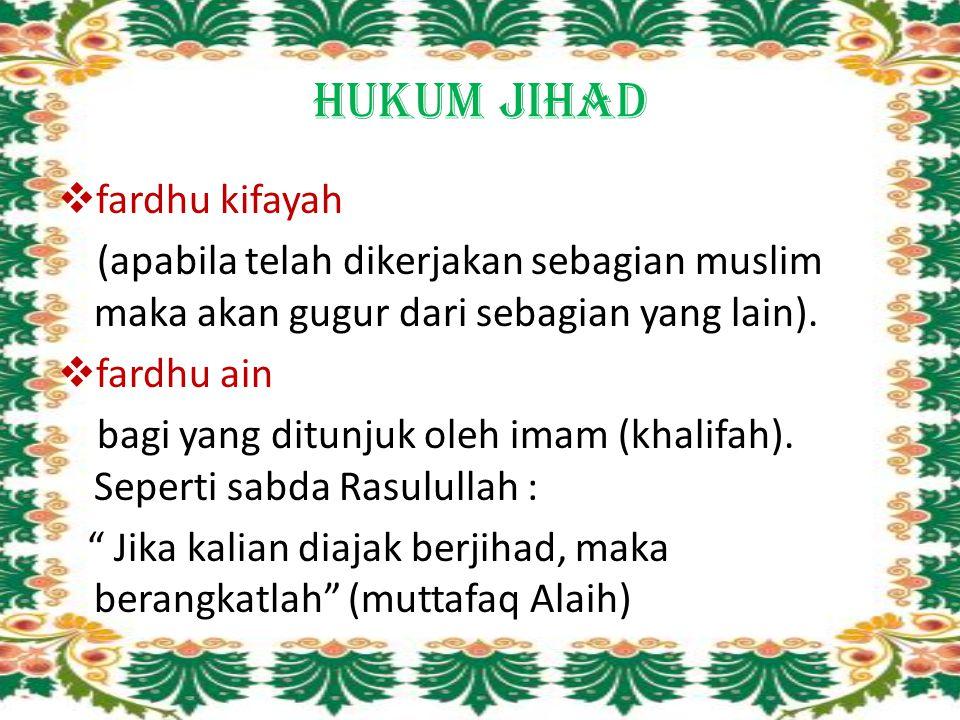 1.Pengertian Jihad  jihad ialah mengorbankan segala tenaga dan usaha ke jalan mempertinggikan kalimah Allah dan mendirikan satu masyarakat islam.