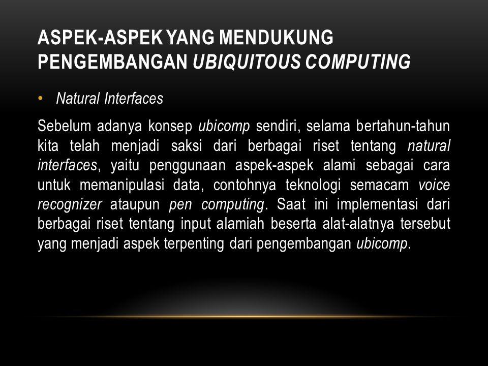 PERVASIVE COMPUTING FRAMEWORK Menurut phil stone dan Robin Yan, pervasive computing dapat diorganisasikan dalam framework yang terdiri dari menghasilk