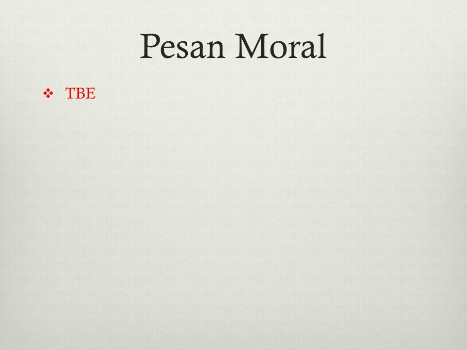 Pesan Moral  TBE