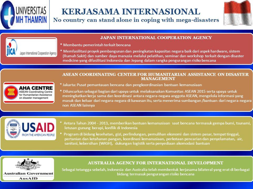 KERJASAMA INTERNASIONAL No country can stand alone in coping with mega-disasters JAPAN INTERNATIONAL COOPERATION AGENCY * Membantu pemerintah terkait