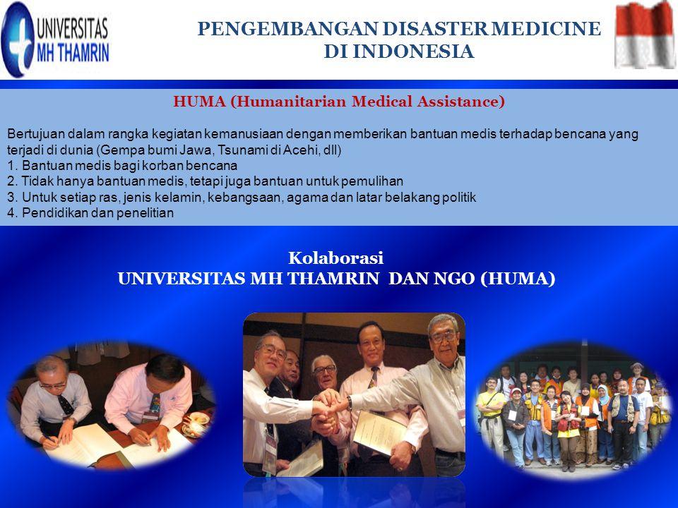 Kolaborasi UNIVERSITAS MH THAMRIN DAN NGO (HUMA) PENGEMBANGAN DISASTER MEDICINE DI INDONESIA HUMA (Humanitarian Medical Assistance) Bertujuan dalam ra