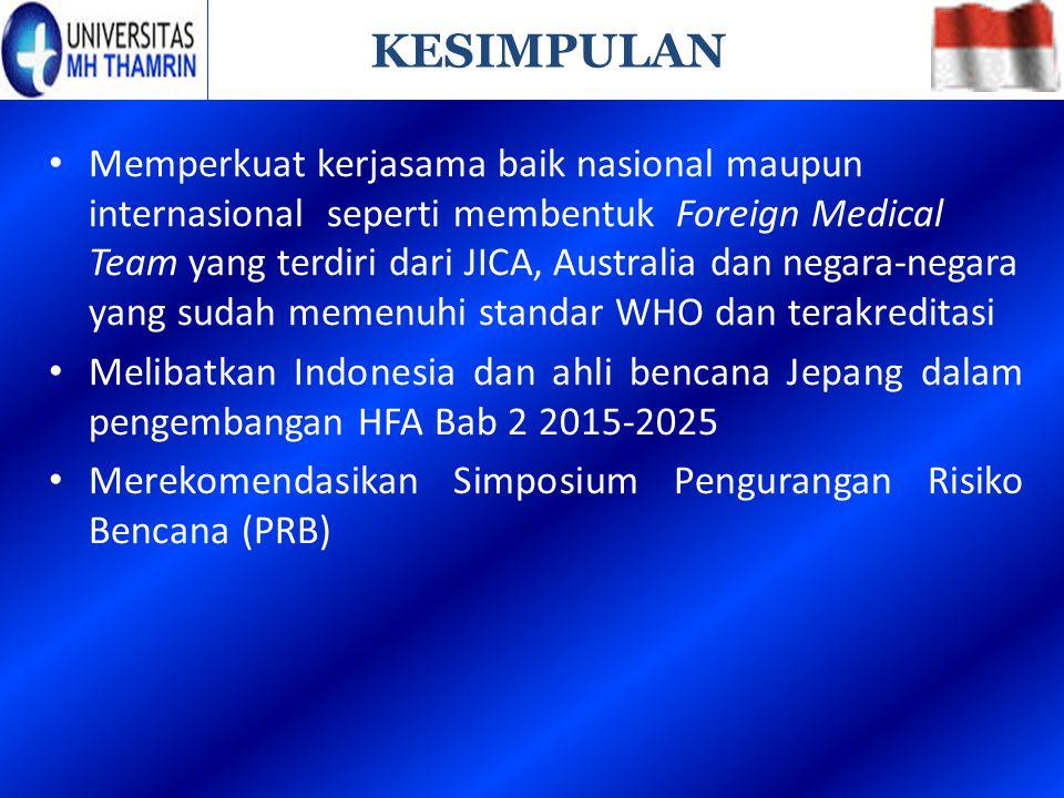 Memperkuat kerjasama baik nasional maupun internasional seperti membentuk Foreign Medical Team yang terdiri dari JICA, Australia dan negara-negara yan