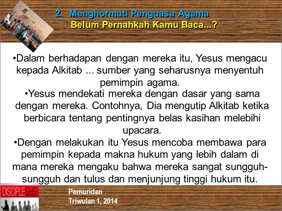 Pemuridan Triwulan 1, 2014 2. Menghormati Penguasa Agama Belum Pernahkah Kamu Baca...? 2. Menghormati Penguasa Agama Belum Pernahkah Kamu Baca...? Dal