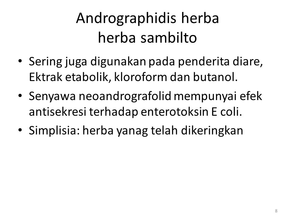 Andrographidis herba herba sambilto Sering juga digunakan pada penderita diare, Ektrak etabolik, kloroform dan butanol. Senyawa neoandrografolid mempu