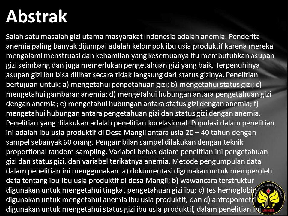 Abstrak Salah satu masalah gizi utama masyarakat Indonesia adalah anemia. Penderita anemia paling banyak dijumpai adalah kelompok ibu usia produktif k