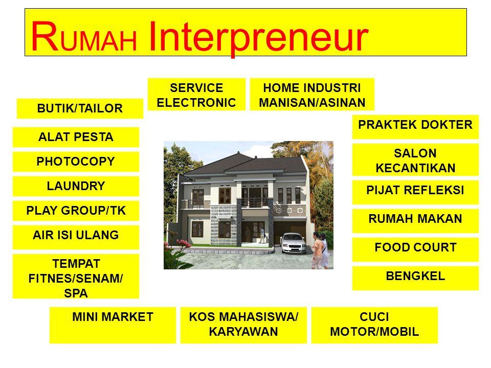 R UMAH Interpreneur SALON KECANTIKAN PIJAT REFLEKSI RUMAH MAKAN FOOD COURT BENGKEL CUCI MOTOR/MOBIL KOS MAHASISWA/ KARYAWAN MINI MARKET TEMPAT FITNES/