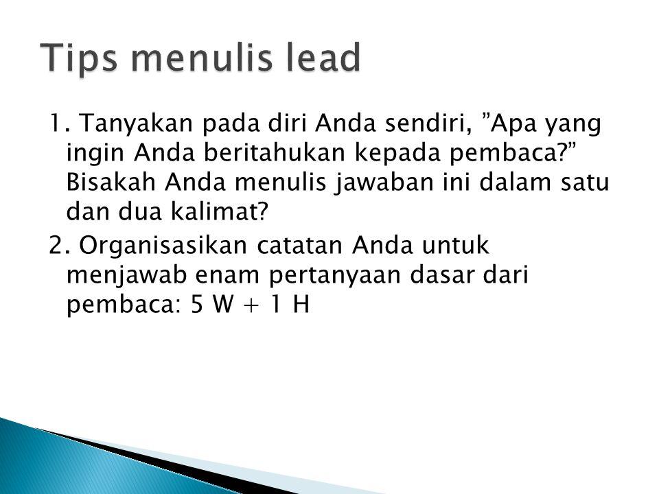  Cumulative Interest Lead & Suspended Interest Lead Lead yang Ditunda : pokok berita tidak diletakkan di alinea pertama atau kedua.