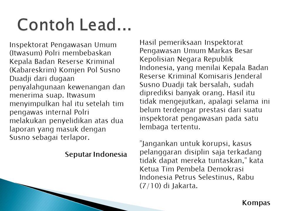  Lead penggoda.Lead penggoda ini adalah cara untuk mengelabui pembaca dengan cara bergurau.