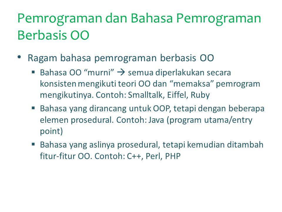 """Pemrograman dan Bahasa Pemrograman Berbasis OO Ragam bahasa pemrograman berbasis OO  Bahasa OO """"murni""""  semua diperlakukan secara konsisten mengikut"""