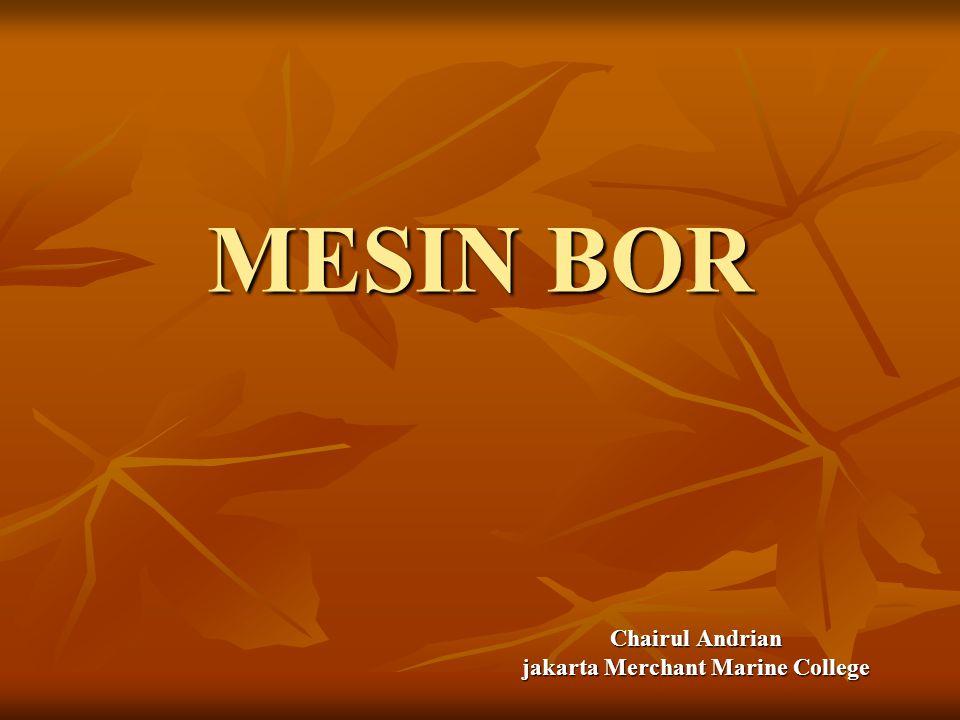 MESIN BOR Chairul Andrian jakarta Merchant Marine College