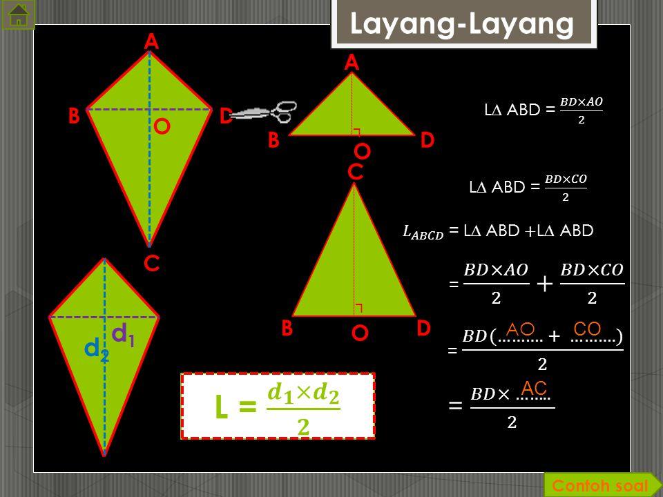 6. Maka rumus Luas belah ketupat dapat diturunkan dari rumus Luas…………………., (A)(B) 7. Karena rumus Luas persegi panjang = ………., maka : 5. Diagonal 1 pa