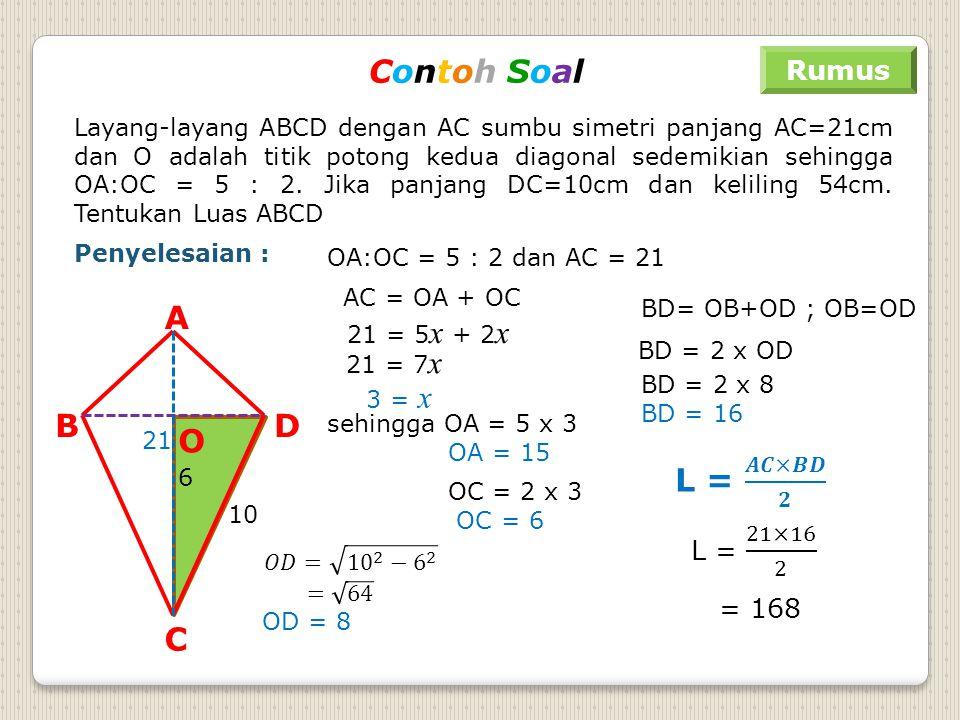 Contoh SoalContoh Soal Rumus Penyelesaian : Tentukan luas Belah Ketupat jika diketahui salah satu diagonalnya 18 dan panjang sisinya 15 18 15 vv 9 ┐ 9