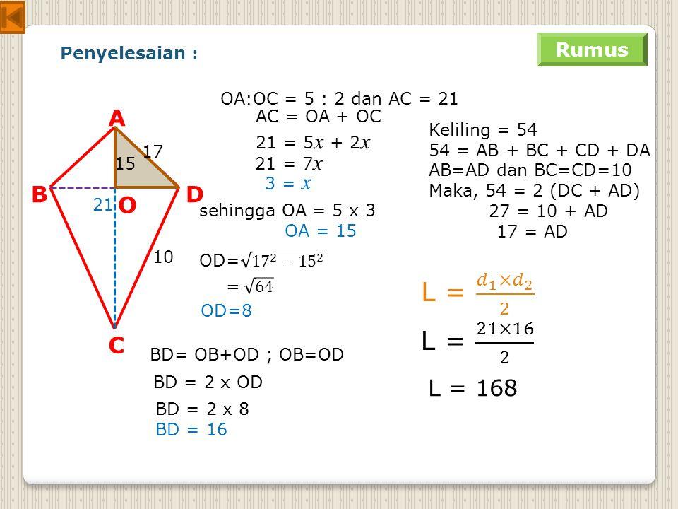 Contoh SoalContoh Soal Rumus Layang-layang ABCD dengan AC sumbu simetri panjang AC=21cm dan O adalah titik potong kedua diagonal sedemikian sehingga O