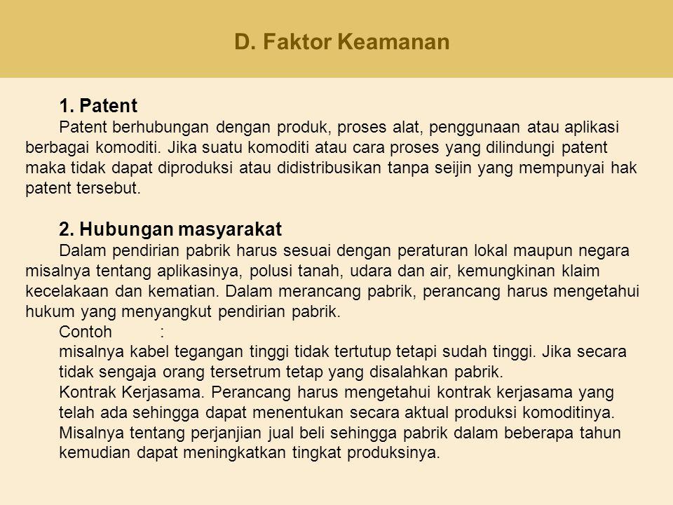 D. Faktor Keamanan 1. Patent Patent berhubungan dengan produk, proses alat, penggunaan atau aplikasi berbagai komoditi. Jika suatu komoditi atau cara