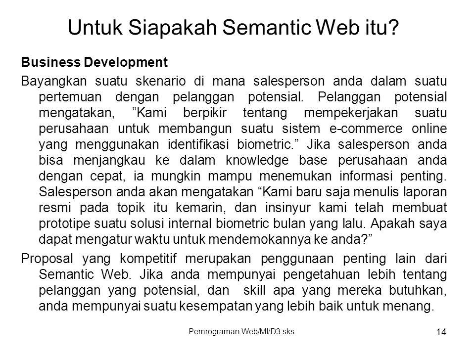 Pemrograman Web/MI/D3 sks 14 Business Development Bayangkan suatu skenario di mana salesperson anda dalam suatu pertemuan dengan pelanggan potensial.