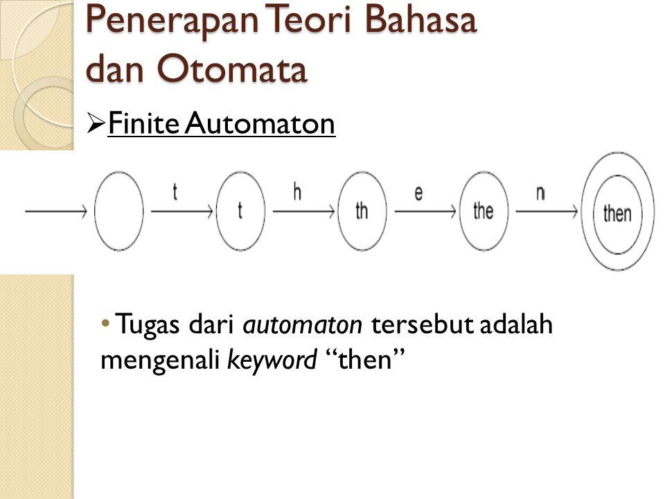 """Penerapan Teori Bahasa dan Otomata  Finite Automaton Tugas dari automaton tersebut adalah mengenali keyword """"then"""""""