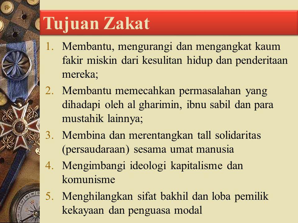  Zakat merupakan Rukun Islam ke 3  Jika dilaksanakan dengan penuh kesadaran dan keikhlasan, akan meningkatkan keimanan dan keislaman (QS.
