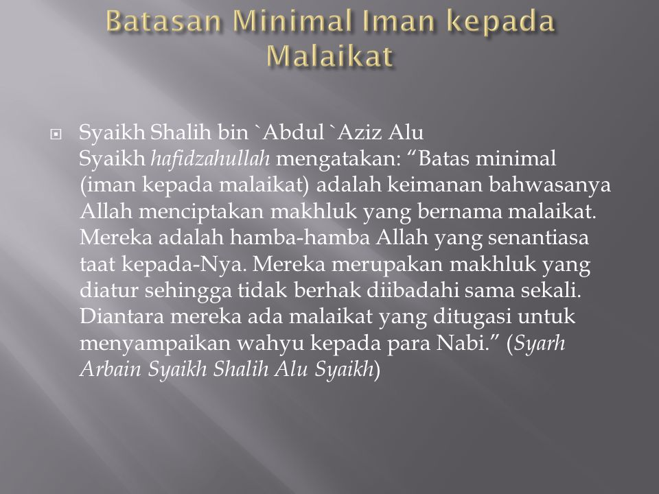 """Iman kepada Malaikat merupakan salah satu landasan agama Islam. AllahTa`ala berfirman yang artinya: """"Rasul telah beriman kepada al-Quran yang diturunk"""