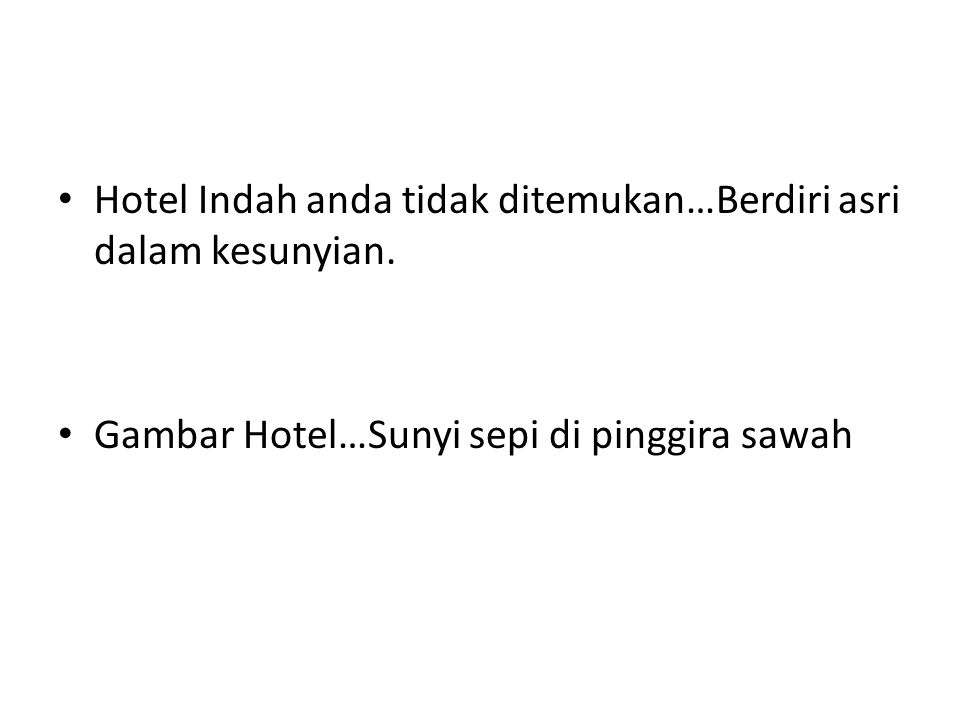 Hotel Indah anda tidak ditemukan…Berdiri asri dalam kesunyian. Gambar Hotel…Sunyi sepi di pinggira sawah