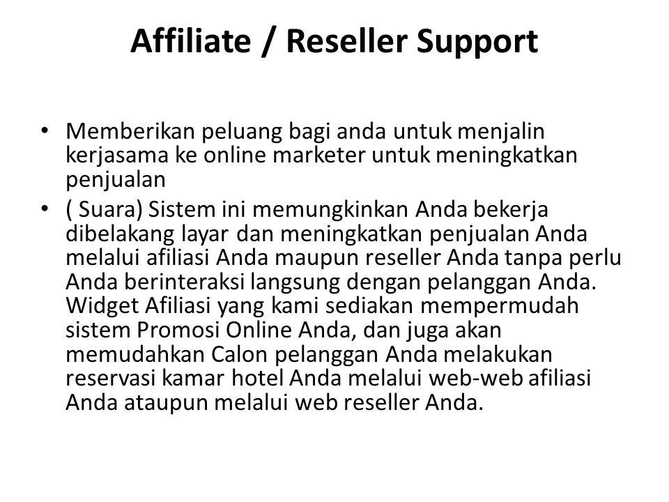 Affiliate / Reseller Support Memberikan peluang bagi anda untuk menjalin kerjasama ke online marketer untuk meningkatkan penjualan ( Suara) Sistem ini