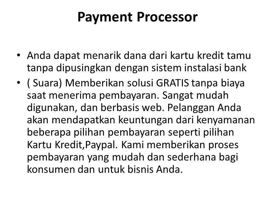Payment Processor Anda dapat menarik dana dari kartu kredit tamu tanpa dipusingkan dengan sistem instalasi bank ( Suara) Memberikan solusi GRATIS tanp