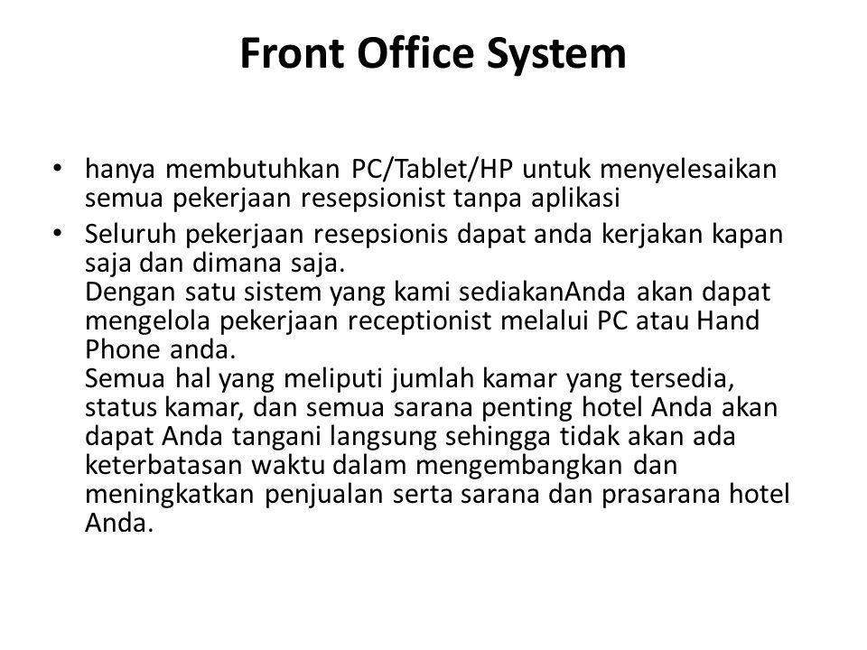 Front Office System hanya membutuhkan PC/Tablet/HP untuk menyelesaikan semua pekerjaan resepsionist tanpa aplikasi Seluruh pekerjaan resepsionis dapat