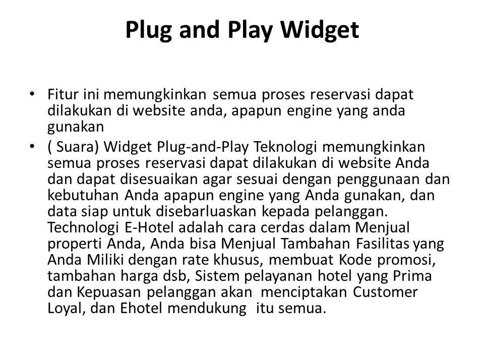 Plug and Play Widget Fitur ini memungkinkan semua proses reservasi dapat dilakukan di website anda, apapun engine yang anda gunakan ( Suara) Widget Pl