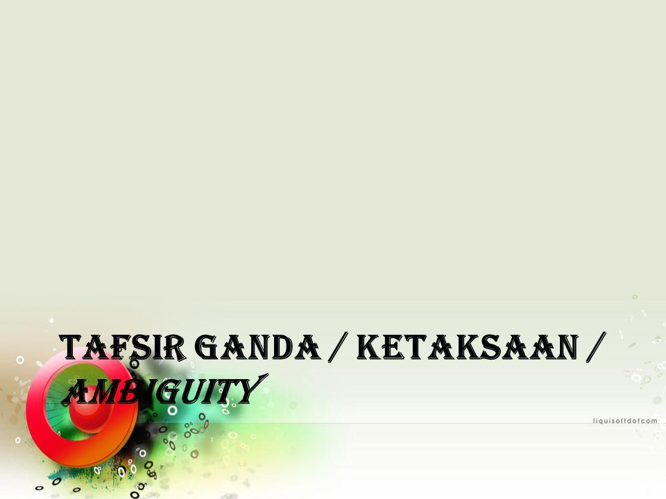 TAFSIR GANDA / KETAKSAAN / AMBIGUITY