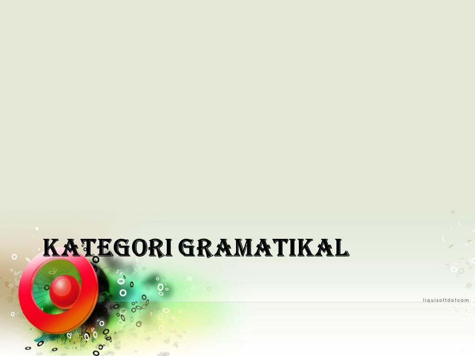 KATEGORI GRAMATIKAL