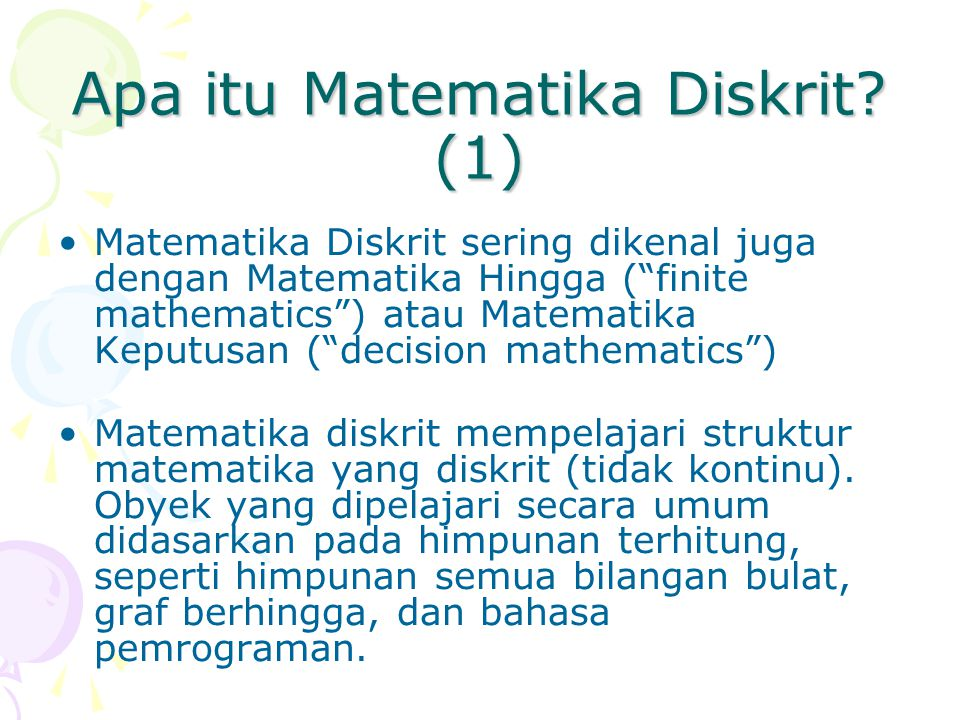 Lecture 120 Logika Konsep aksiomatik di Matematika: Equals Opposite Truth and falsehood Statement Objects Collections