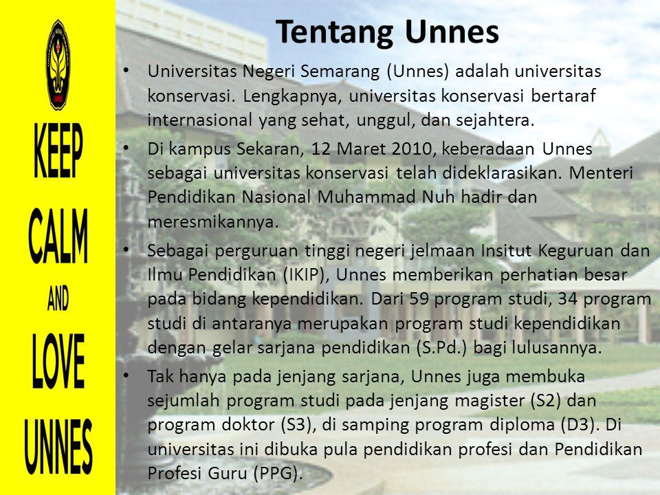 Tentang Unnes Universitas Negeri Semarang (Unnes) adalah universitas konservasi. Lengkapnya, universitas konservasi bertaraf internasional yang sehat,