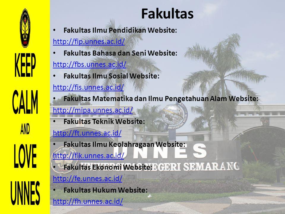 Fakultas Fakultas Ilmu Pendidikan Website: http://fip.unnes.ac.id/ Fakultas Bahasa dan Seni Website: http://fbs.unnes.ac.id/ Fakultas Ilmu Sosial Webs