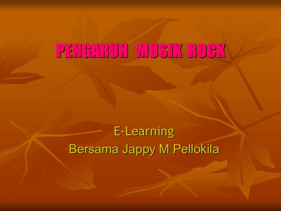 PENGARUH MUSIK ROCK E-Learning Bersama Jappy M Pellokila